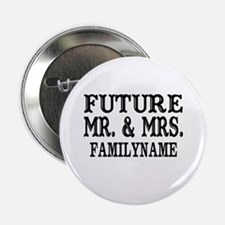 "Future Mr. and Mrs. Personalized 2.25"" Button"