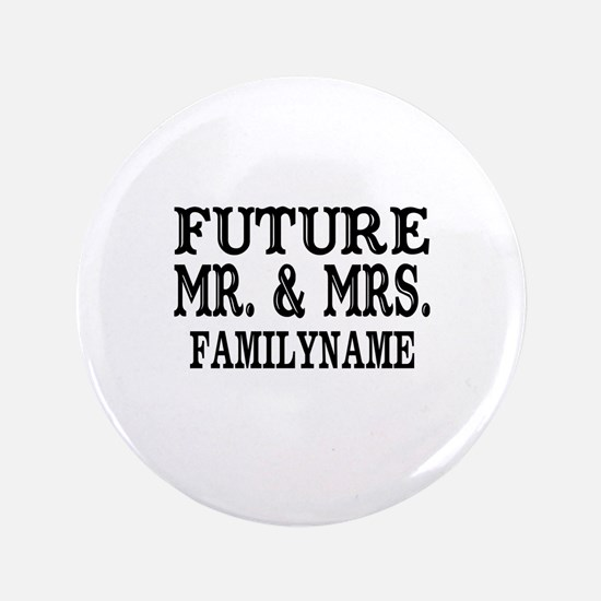 """Future Mr. and Mrs. Personalized 3.5"""" Button"""