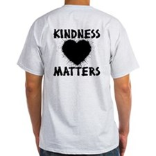 KINDNESS MATTERS (2-sided) T-Shirt