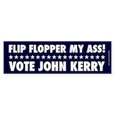 Flip Flopper My Ass!! Bumpersticker