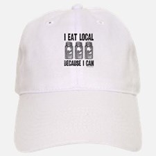 I Eat Local Because I Can Baseball Baseball Baseball Cap