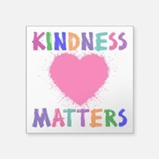 "KINDNESS MATTERS Square Sticker 3"" x 3"""