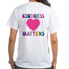 KINDNESS MATTERS (2-sided) Shirt