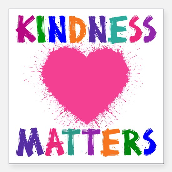"KINDNESS MATTERS Square Car Magnet 3"" x 3"""