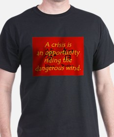 A Crisis Is An Opportunity T-Shirt