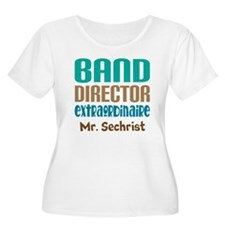 Band Director Extraodinaire Plus Size T-Shirt