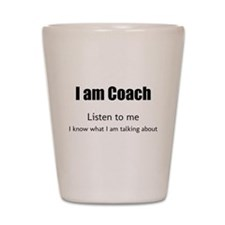 I am coach Shot Glass