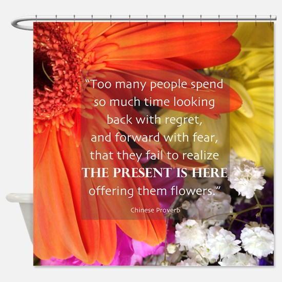 Flower - Quote Shower Curtain