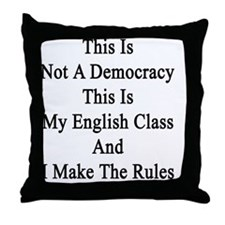 This Is Not A Democracy This Is My En Throw Pillow