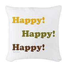 Happy! Happy! Happy! Woven Throw Pillow