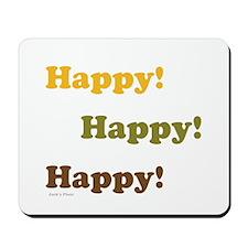 Happy! Happy! Happy! Mousepad