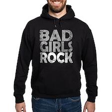 BAD GIRLS ROCK WHITE Hoodie