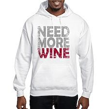 NEED MORE WINE Hoodie