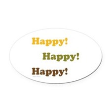 Happy! Happy! Happy! Oval Car Magnet