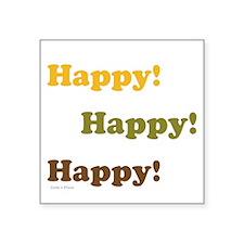 Happy! Happy! Happy! Sticker