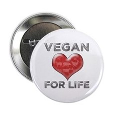"Vegan For Life 2.25"" Button"