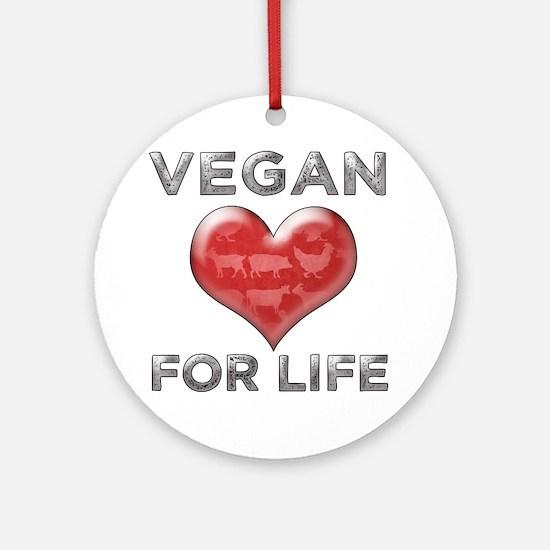Vegan For Life Ornament (Round)