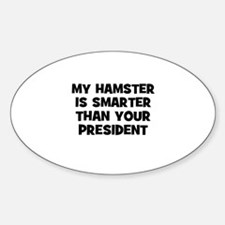 my hamster is smarter than yo Oval Decal