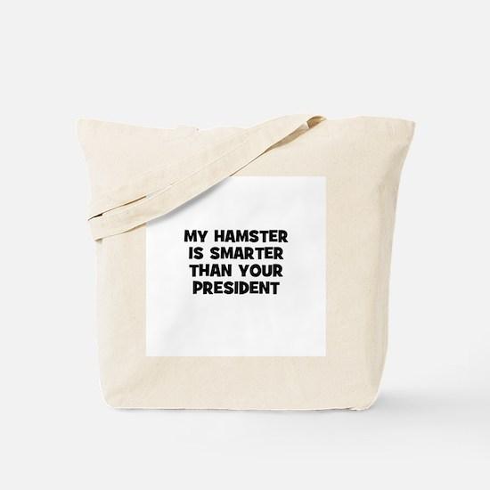 my hamster is smarter than yo Tote Bag