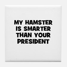 my hamster is smarter than yo Tile Coaster