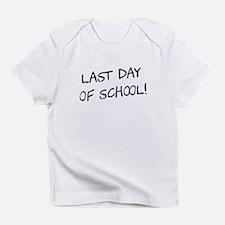 Last Day of School Infant T-Shirt