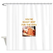 roast beef lover Shower Curtain