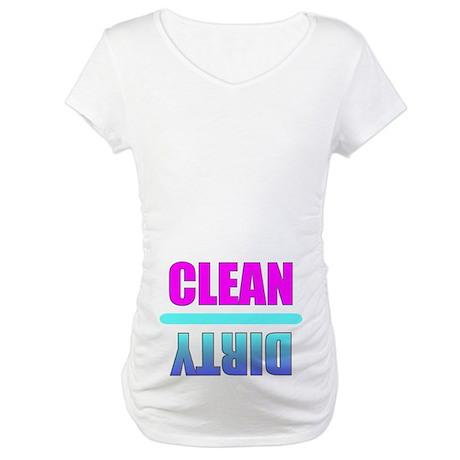 Clean & Dirty Maternity T-Shirt