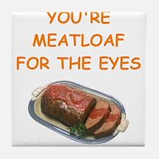 meat loaf lover Tile Coaster