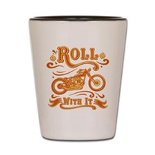 Roll With It Shot Glass