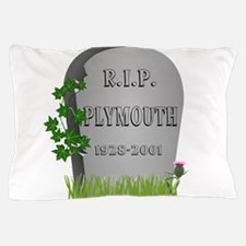 R.I.P. Plymouth Pillow Case