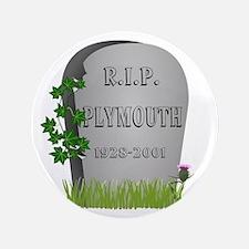 "R.I.P. Plymouth 3.5"" Button"