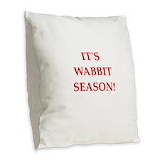 wabbit season Burlap Throw Pillow