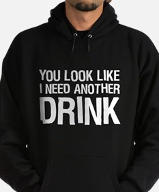Unique You look like i need a drink Hoodie