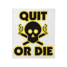 Quit or Die Throw Blanket