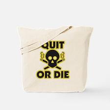 Quit or Die Tote Bag