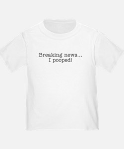 Breaking news... I pooped T-Shirt