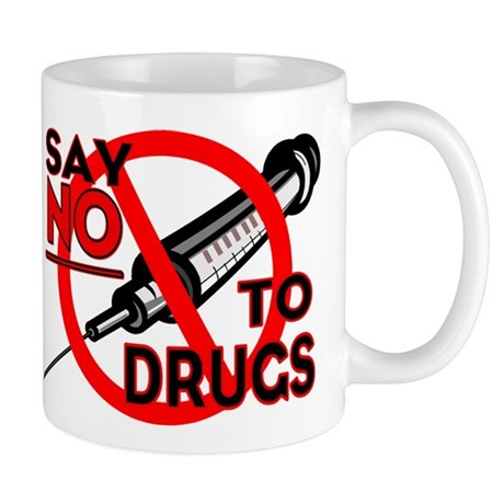 ...Say No To Drugs... Mug
