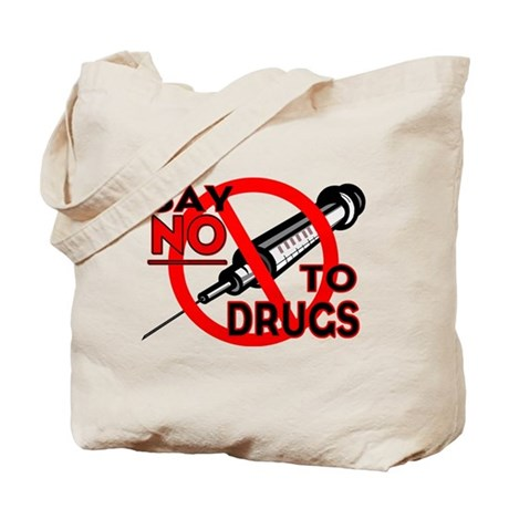 ...Say No To Drugs... Tote Bag