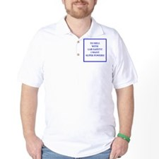 super powers T-Shirt