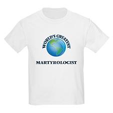 World's Greatest Martyrologist T-Shirt