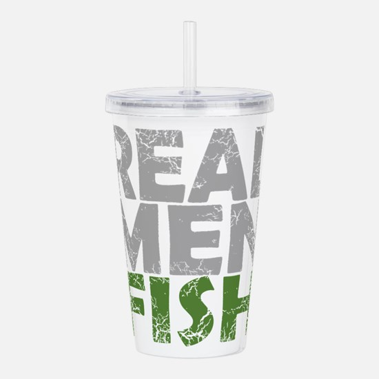 Funny Real men Acrylic Double-wall Tumbler