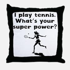 I Play Tennis Super Power Throw Pillow