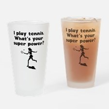 I Play Tennis Super Power Drinking Glass