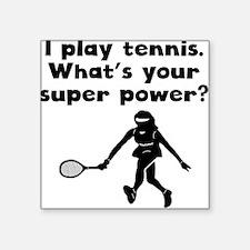 I Play Tennis Super Power Sticker