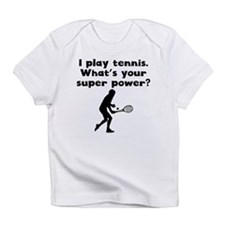 I Play Tennis Super Power Infant T-Shirt