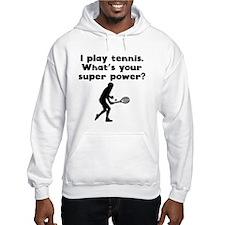 I Play Tennis Super Power Hoodie