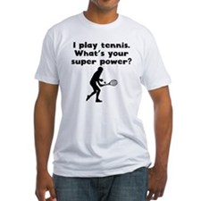 I Play Tennis Super Power T-Shirt