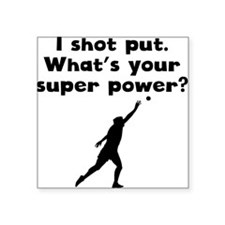I Shot Put Super Power Sticker
