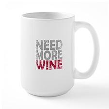 NEED MORE WINE Mugs