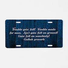 Gullah Proverb Aluminum License Plate